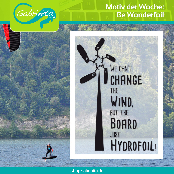 We can't change the Wind, but the Board. Just Hydrofoil - Motiv