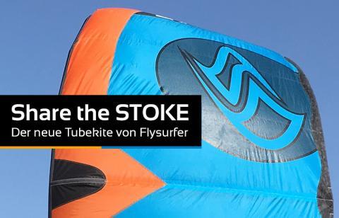 Share the STOKE, der neue Tubekite von Flysurfer